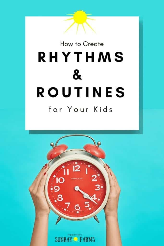 How to Create Rhythms and Routines for Your Kids