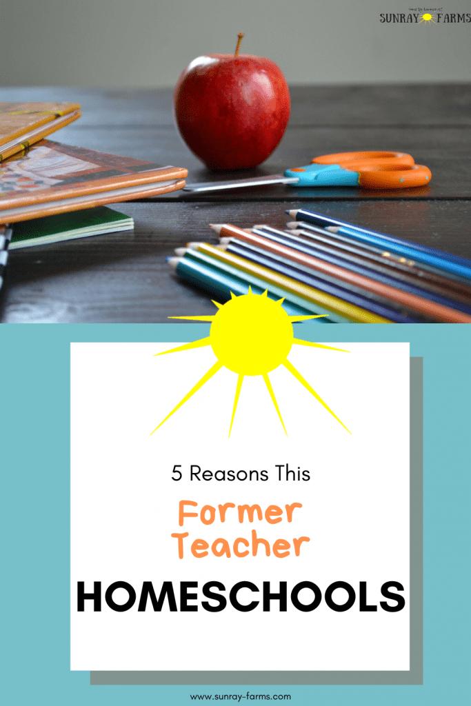 5-Reasons-This-Former-Teacher-Homeschools